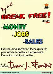 Break Free Now: Money
