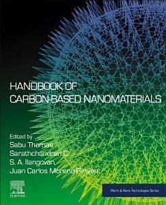 Handbook of Carbon Based Nanomaterials