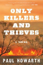 Only Killers and Thieves: A Novel
