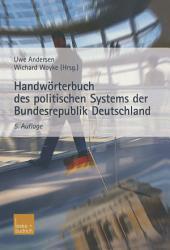 Handwörterbuch des politischen Systems der Bundesrepublik Deutschland: Ausgabe 5