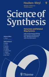 Science of Synthesis: Houben-Weyl Methods of Molecular Transformations Vol. 9: Fully Unsaturated Small-Ring Heterocycles and Monocyclic Five-Membered Hetarenes with One Heteroatom