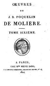 Œuvres de J. B. Poquelin de Molière: Volume6