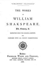 The Works of William Shakspeare. Life, Glossary, &c. Reprinted from the Original Edition, and Compared with All Recent Commentators
