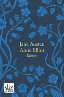 Anne Elliot  oder die Kraft der   berredung PDF
