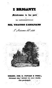I briganti: melodramma in due parti : da rappresentarsi nel Teatro Carignano l'autunno del 1838