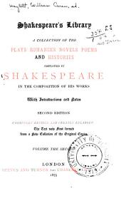 Shakespeare's Library: A Collection of the Plays, Romances, Novels, Poems, Volume 2
