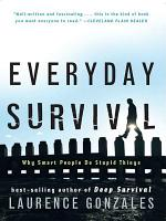 Everyday Survival  Why Smart People Do Stupid Things PDF
