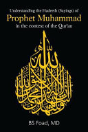 Understanding the Hadeeth  Sayings  of Prophet Muhammad in the Context of the Qur an