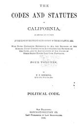 The Codes and Statutes of California, as Amended and in Force at the Close of the Twenty-sixth Session of the Legislature, 1885: With Notes Containing References to All the Decisions of the Supreme Court Construing Or Illustrating the Sections of the Codes, and to Adjudications of the Courts of Other States Having Like Code Provisions, Volume 1