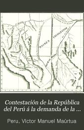 Contestación de la República del Perú á la demanda de la República de Bolivia, presentada á la Comisión Asesora del Gobierno Argentino conforme al Artículo 3. del Reglamento Procesal de 10 de noviembre de 1904