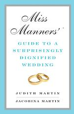 Miss Manners' Guide to a Surprisingly Dignified Wedding