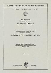 Radiation Damage. Behaviour of Insonated Metals: Course Held at the Department for Mechanics of Deformable Bodies October 1970