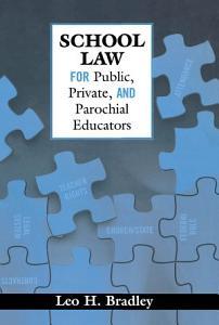 School Law for Public  Private  and Parochial Educators Book