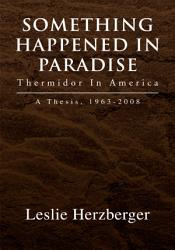 Something Happened In Paradise Thermidor In America Book PDF
