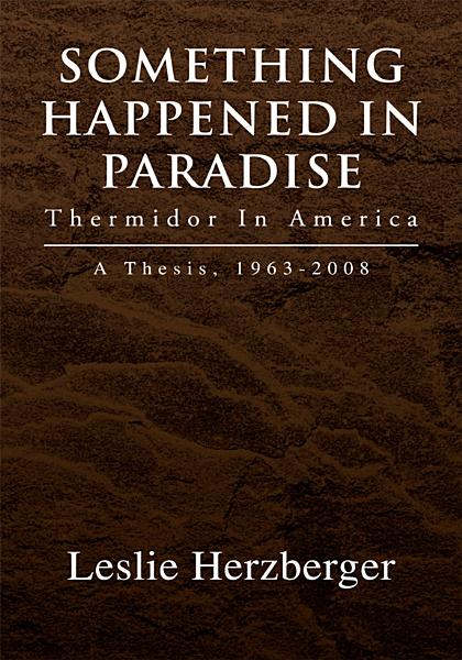 Something Happened in Paradise: Thermidor in America