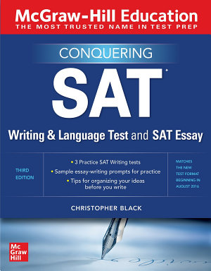 McGraw Hill Education Conquering the SAT Writing and Language Test and SAT Essay  Third Edition