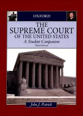 The Supreme Court of the United States: A Student Companion, Edition 3