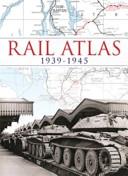 Rail Atlas 1939-1945