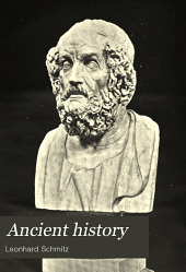 Ancient history: from the remotest times to the overthrow of the Western empire, A.D. 476