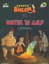 Chhota Bheem Vol. 83: Water To Gold