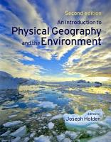 An Introduction to Physical Geography and the Environment PDF