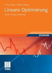 Lineare Optimierung: Modell, Lösung, Anwendung