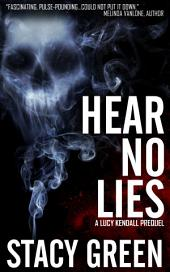 Hear No Lies (A Lucy Kendall prequel)