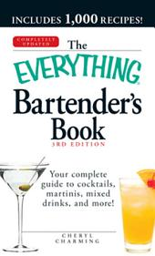The Everything Bartender's Book: Your complete guide to cocktails, martinis, mixed drinks, and more!, Edition 3