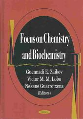 Focus on Chemistry and Biochemistry