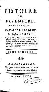 Histoire du Bas-Empire: en commençant à Constantin le Grand, Volume10