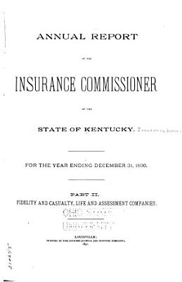 Annual Report of the Insurance Commissioner of the State of Kentucky  for the Year Ending     PDF