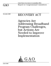 Recovery Act: Agencies are Addressing Broadband Program Challenges, But Actions are Needed to Improve Implementation