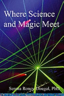 Where Science and Magic Meet