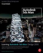 Learning Autodesk 3ds Max Design 2010 Essentials