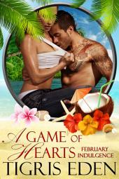 A Game of Hearts: A February Indulgence