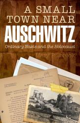A Small Town Near Auschwitz Book PDF