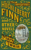 The Adventures of Huckleberry Finn and Other Novels PDF