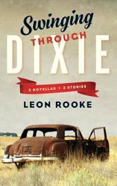 Swinging Through Dixie: Novellas and Stories