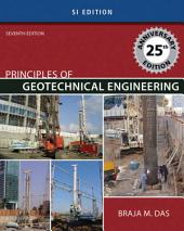 Principles of Geotechnical Engineering - SI Version: Edition 7