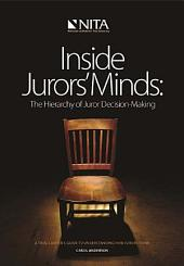 Inside Jurors' Minds: The Hierarchy of Juror Decision-Making