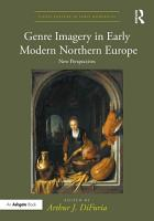 Genre Imagery in Early Modern Northern Europe PDF