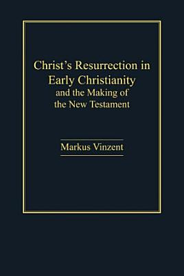 Christ s Resurrection in Early Christianity PDF
