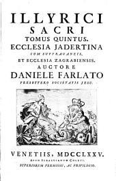 Illyricum sacrum: Volume 5