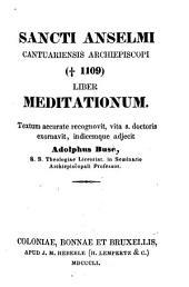 Sancti Anselmi ... Liber meditationum textum accurate recognovit, ... Adolphus Buse