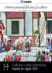 14. Cultura y arte islámicos hasta el Siglo XIII