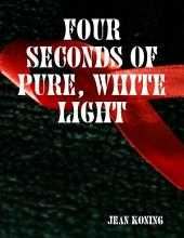 Four Seconds of Pure, White Light