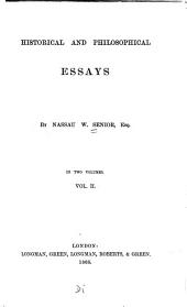 Historical and Philosophical Essays: Oregon. English poor laws. Combinations and strikes. Lewis on dependencies. Lewis on authority in matters of opinion. Oxford and Mr. Ward