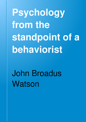 Psychology: From the Standpoint of a Behaviorist