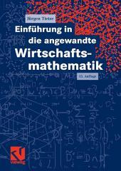 Einführung in die angewandte Wirtschaftsmathematik: Ausgabe 13