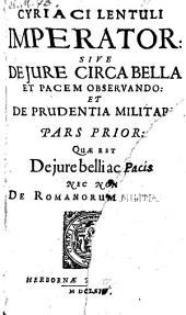 Pars Prior: Quae Est De jure belli ac Pacis Nec Non De Romanorum Militia: Volume 1